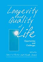 Longevity and Quality of Life: Opportunities and Challenges