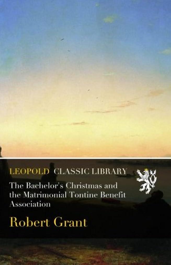 ツール貸す密接にThe Bachelor's Christmas and the Matrimonial Tontine Benefit Association