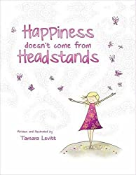 self confidence and self esteem for kids happiness doesn't come from headstands by tamara levitt