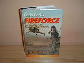 Fireforce: One Man's War in the Rhodesian Light Infantry 2nd edition by Cocks, Chris J. (2000) Hardcover