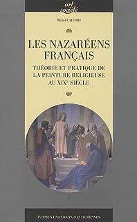 Les Nazaréens français : Théorie et pratique de la peinture religieuse au XIXe siècle