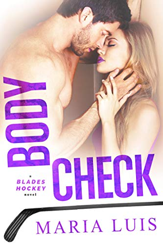 Body Check (Blades Hockey Book 4) by [Maria Luis]
