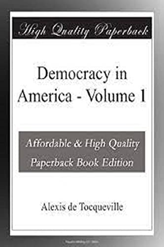 Democracy In America, Volume 1 : annotated (English Edition)