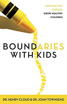 Boundaries with Kids  How Healthy Choices Grow Healthy Children