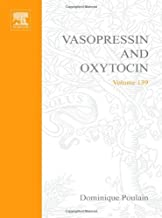 Vasopressin and Oxytocin: From Genes to Clinical Applications (ISSN Book 139)