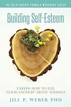 Building Self-Esteem 5 Steps: How To Feel
