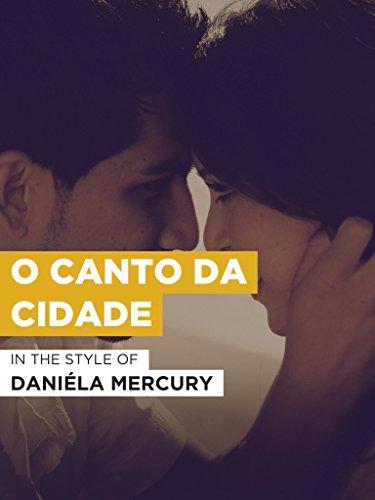 "O Canto Da Cidade im Stil von ""Daniйla Mercury"""
