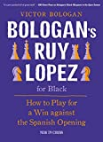 Bologan's Ruy Lopez For Black: How To Play For A Win Against The Spanish Opening-Bologan, Victor