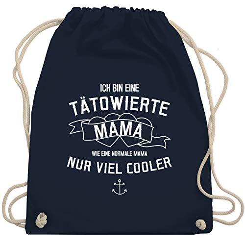 Shirtracer Muttertagsgeschenk - Ich bin eine tätowierte Mama - Unisize - Navy Blau - turnbeutel muttertag - WM110 - Turnbeutel und Stoffbeutel aus Baumwolle