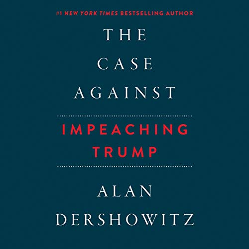 The Case Against Impeaching Trump audiobook cover art
