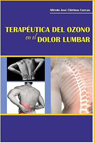 TERAPEUTICA DEL OZONO EN EL DOLOR LUMBAR (Spanish Edition)