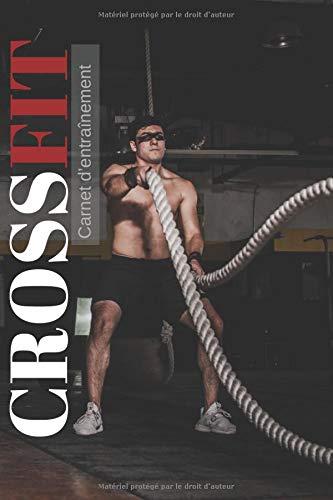 Crossfit Carnet d'entrainement: Carnet de Musculation: Planification, Mensurations, Notes | Augmentez votre motivation, restez organisés  | cahier de suivi d'entraînement, journal de gym, carnet de note | Format A5