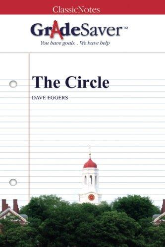 GradeSaver (TM) ClassicNotes: The Circle