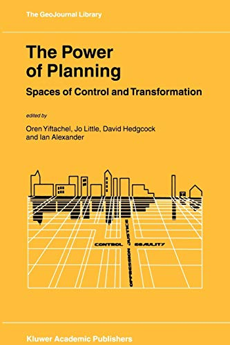 The Power of Planning: Spaces of Control and Transformation (GeoJournal Library, 67, Band 67)