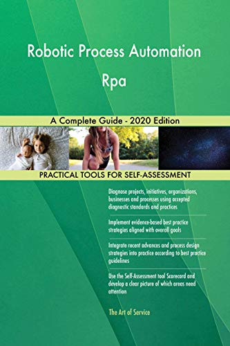 Robotic Process Automation Rpa A Complete Guide - 2020 Edition by [Gerardus Blokdyk]