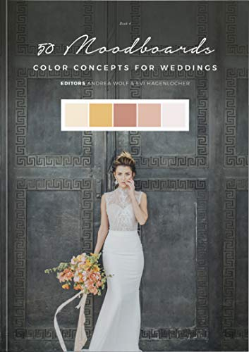 50 Moodboards: Color Concepts for Weddings – Book 4