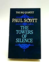 The Raj Quartet: A Division of the Spoils, The Towers of Silence, The Day of the Scorpion, The Jewel in the Crown (Four Vo...