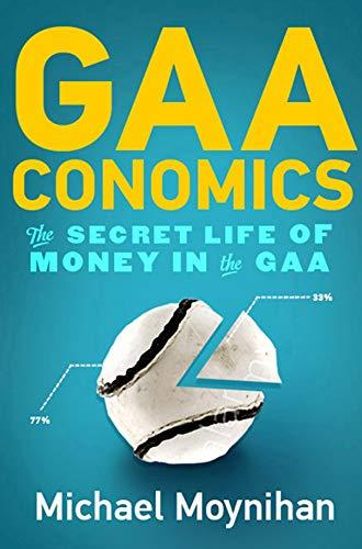 GAAconomics: The Secret Life of Money in the GAA