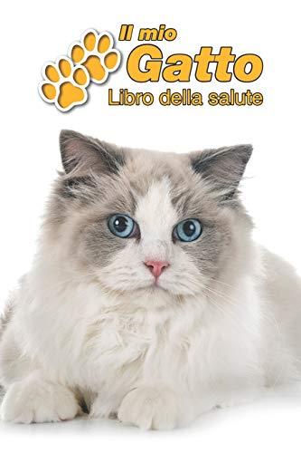 Il mio gatto Libro della salute: Ragdoll   109 Pagine   Dimensioni 15cm x 23cm A5   Quaderno da compilare per le vaccinazioni, visite veterinarie, ... i proprietari di gatti   Libretto   Taccuino