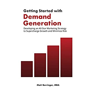 Getting Started with Demand Generation: Developing an All-Star Marketing Strategy to Supercharge Growth and Minimize Risk audiobook cover art
