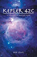 Kepler 42: A New World, Another Home