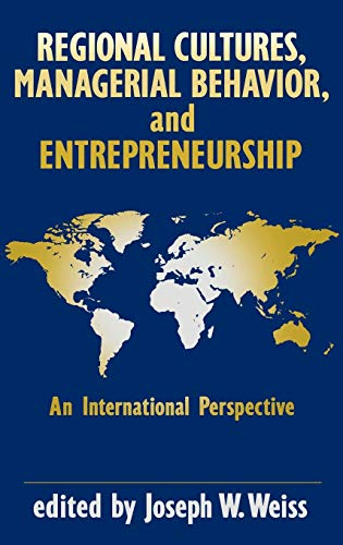 Regional Cultures, Managerial Behavior, and Entrepreneurship: An International Perspective