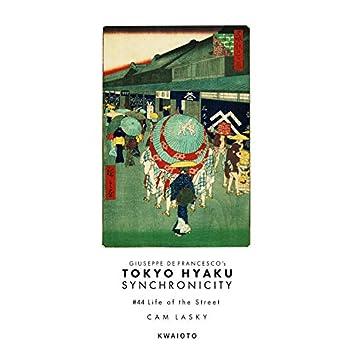 Tokyo Hyaku Synchronicity #44 Life of The Street