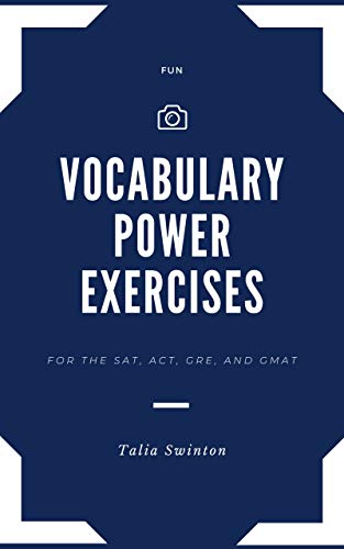 Fun Vocabulary Power Exercises for the SAT, ACT, GRE, and GMAT