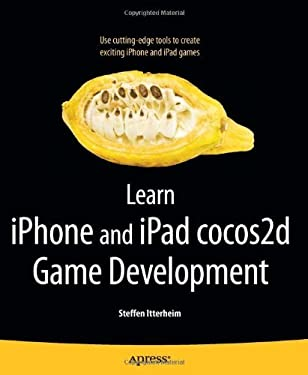 Learn iPhone and iPad cocos2d Game Development: The Leading Framework for Building 2D Graphical and Interactive Applications