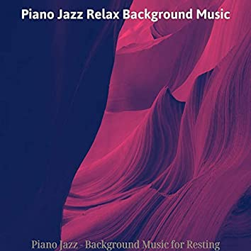 Piano Jazz - Background Music for Resting