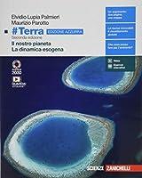 #Terra. Ediz. azzurra. Il pianeta Terra-La dinamica esogena. Per il biennio delle Scuole superiori. Con Contenuto...