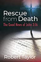 Rescue from Death: The Good News of John 3:16