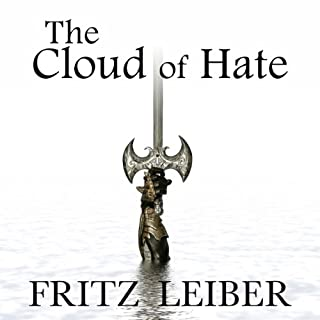 The Cloud of Hate: A Fafhrd and the Gray Mouser Adventure cover art