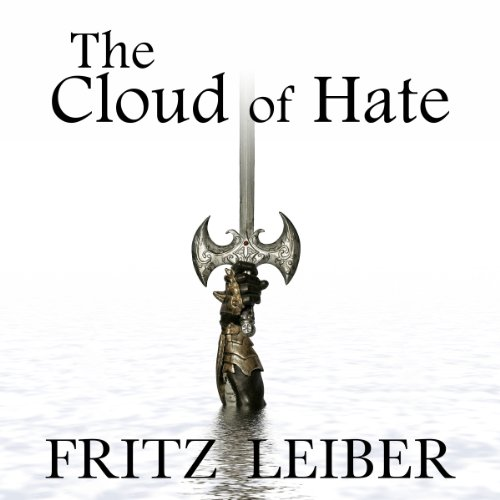 The Cloud of Hate: A Fafhrd and the Gray Mouser Adventure audiobook cover art