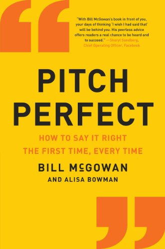 Pitch Perfect: How to Say It Right the First Time, Every Time (How to Say It Right the First Time, Every Time Hardcover) (English Edition)