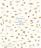 Vitamin D2: New Perspectives in Drawing (F A GENERAL) - Phaidon Editors