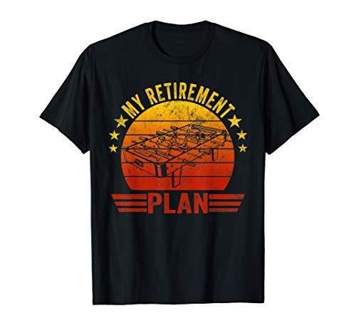 My Retirement Plan Foosball Frase Graciosa En Inglés Camiseta