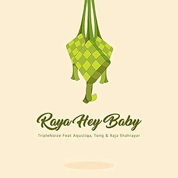 Raya Hey Baby (feat. Aqustiqa, Lygatt & Raja Shahrayar)