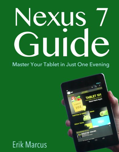 Nexus 7 Guide: Master Your Tablet in Just One Evening (English Edition)