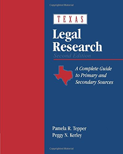 Compare Textbook Prices for Texas Legal Research 2 Edition ISBN 9780827376823 by Tepper, Pamela R.,Kerley, Peggy