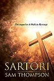 SARTORI: The Sequel to A Walk to Revenge