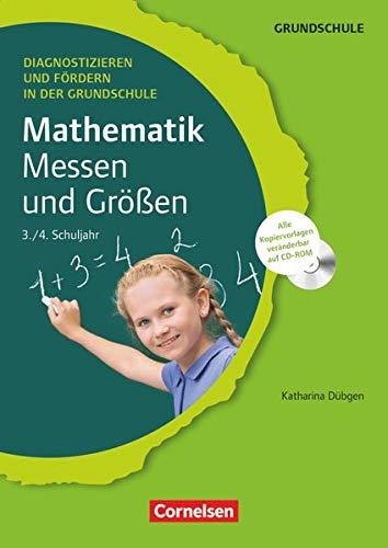 Mathematik: Messen und Größen - 3./4. Schuljahr (inkl. CD-ROM): Messen und Größen - Kopiervorlagen mit CD-ROM (Diagnostizieren und Fördern in der Grundschule)
