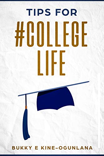 Tips for #CollegeLife: Powerful College Advice for Excelling as a College Freshman