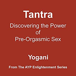Tantra - Discovering the Power of Pre-Orgasmic Sex cover art