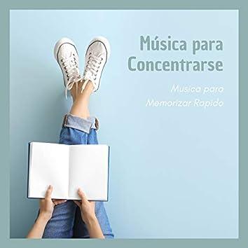 Música para Concentrarse – Musica para Memorizar Rapido