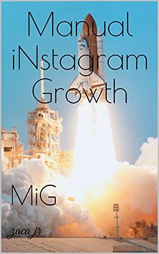 Manual iNstagram Growth: MiG (Portuguese Edition)