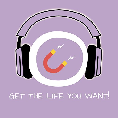 Get the Life You Want! Cosmic Ordering by Hypnosis audiobook cover art