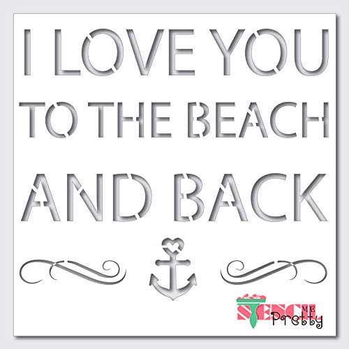 Nautical Quote Stencil - I Love You to The Beach & Back Ocean Anchor DIY Sign-XL (24' x 21')| Ultra Thick Exhibit Grade White Color Material