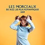 Les Morceaux de Jazz les Plus Romantiques 2019
