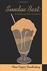 Kristin Holt | The Victorian Root Beer War. Cover art: Sundae Best: History of Soda Fountains by Anne Cooper Funderburg. For sale on Amazon.
